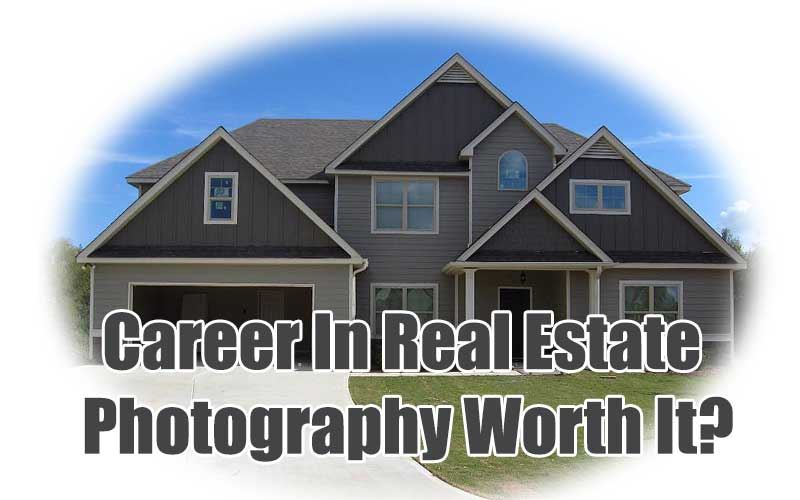 career real estate photography worth it